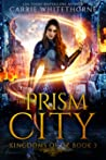 The Prism City (Kingdoms of Oz, #3)
