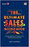 The Ultimate Sales Accelerator: One Surprisingly Powerful Strategy to create EPIC Sales in Business and in Life