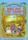 Who Ate the Cake? by Stewart Cowley