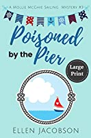 Poisoned by the Pier: Large Print Edition (A Mollie McGhie Cozy Sailing Mystery)