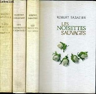 Les Allumettes suédoises Trois sucettes à la menthe Les Noisettes sauvages : Romans