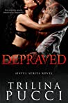 Depraved (Sinful, #3)