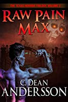Raw Pain Max (The Texas Horror Trilogy Book 2)