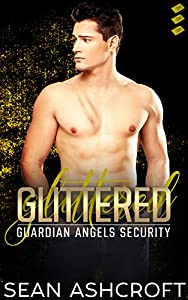 Glittered (Guardian Angels Security #3)