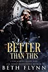 Better Than This: A Nine Minutes Spin-Off Novel