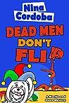 Dead Men Don't Flip (Martin and Owen Funny, Romantic Mysteries Book 3)