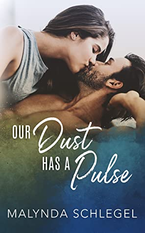 Our Dust Has a Pulse by Malynda Schlegel