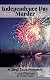 Independence Day Murder: A Small Town Minnesota Cozy Mystery