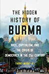 Book cover for The Hidden History of Burma: Race, Capitalism, and the Crisis of Democracy in the 21st Century