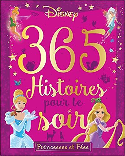 Disney Princesses et Fées - 365 Histoires Pour Le Soir