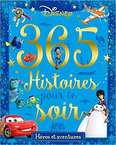 Disney Héros et aventures - 365 Histoires pour le soir