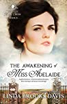 The Awakening of Miss Adelaide (The Women of Rock Creek Book 3)