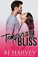 Temporary Bliss (Bliss, #1)