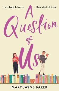 A Question of Us: a laugh out loud romantic comedy