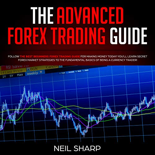 The Advanced Forex Trading Guide