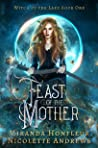 Feast of the Mother (Witch of the Lake, #1)