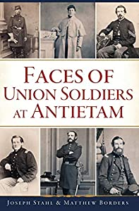 Faces of Union Soldiers at Antietam (Civil War Series)