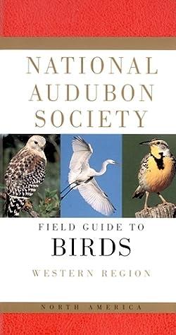 National Audubon Society Field Guide to North American Birds: Western Region (National Audubon Society Field Guide)