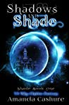 Shadows and Shade (Shadows and Shade, #1)
