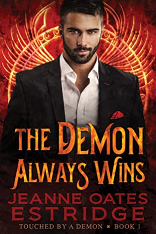The Demon Always Wins (Touched by a Demon #1)