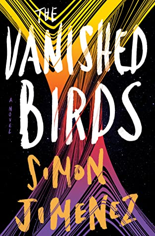 Picture of the cover for The Vanished Birds by Simon Jimenez