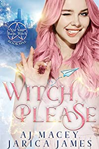 Witch, Please (Not Your Basic Witch, #1)