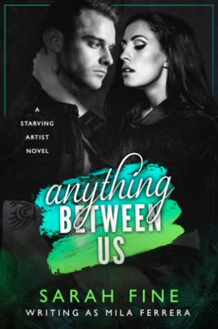 Anything Between Us (Starving Artists, #3)
