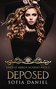 Deposed (Kings of Mercia Academy #3)