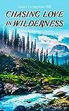 Chasing Love in Wilderness