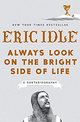 Always Look on the Bright Side of Life: A Sortabiography by