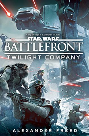 Twilight Company (Star Wars: Battlefront, #1) by Alexander Freed
