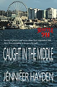 Caught in the Middle (Seattle 911 #1)