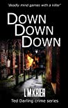 Down Down Down (Ted Darling #13)