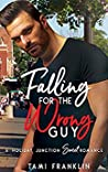 Falling for the Wrong Guy (Love in Holiday Junction, #4)