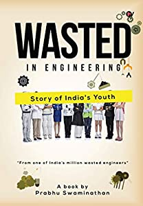 Wasted in Engineering : Story of India's Youth