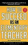 How to Succeed as an Elementary Teacher