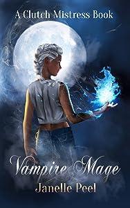Vampire Mage (Clutch Mistress, #1)
