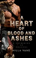 A Heart of Blood and Ashes (A Gathering of Dragons, #1)