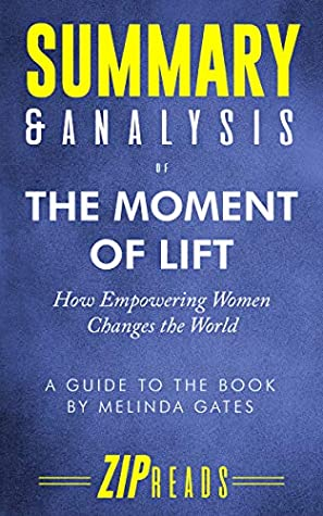 Summary & Analysis of The Moment of Lift: How Empowering Women Changes the World | A Guide to the Book by Melinda Gates