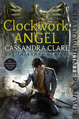 Clockwork Angel (The Infernal Devices, #1) cover