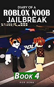 Diary of a Roblox Noob Jailbreak: Book 4