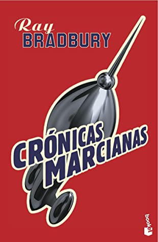 Crónicas marcianas by Ray Bradbury
