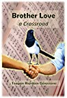 Brother Love - a Crossroad