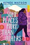 Some Places More Than Others - Renée Watson