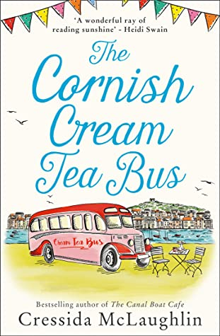 The Cornish Cream Tea Bus: The most heartwarming romance to escape with in 2020 (The Cornish Cream Tea series, Book 1): The most heartwarming romance to escape with in summer 2020