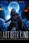The Last Seer King (The Shadow Sword series, #2)