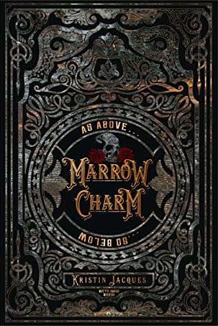 Marrow Charm (The Gate Cycle, #1) by Kristin Jacques