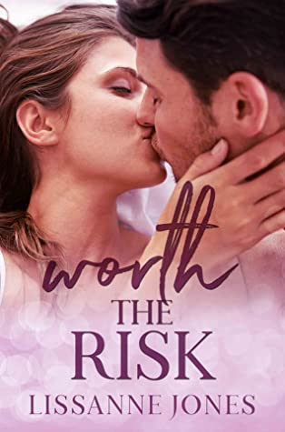 Worth the Risk (Worth It All, #1)