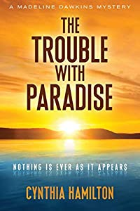The Trouble with Paradise (Madeline Dawkins Mysteries Book 4)