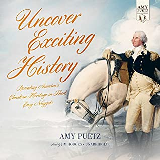 Uncover Exciting History by Amy Puetz